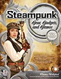 Image for Steampunk Gear, Gadgets, and Gizmos: A Maker's Guide to Creating Modern Artifacts