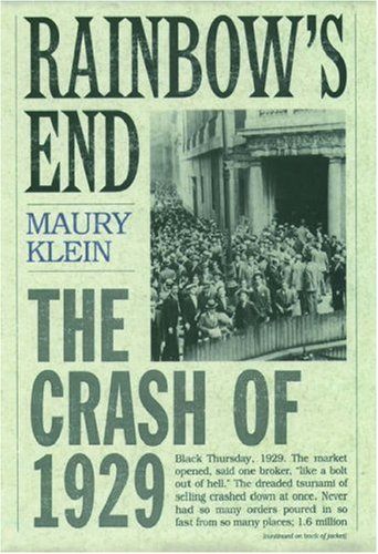 Image for Rainbow's End: The Crash of 1929 (Pivotal Moments in American History)
