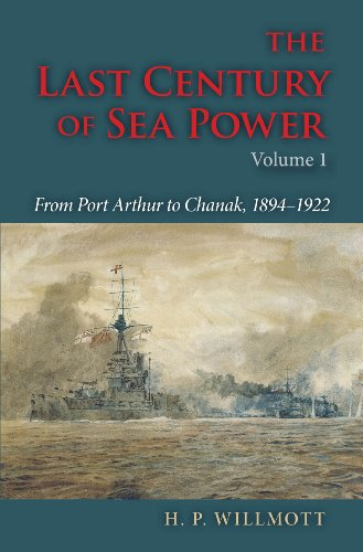 Image for The Last Century of Sea Power, Volume 1: From Port Arthur to Chanak, 1894?1922