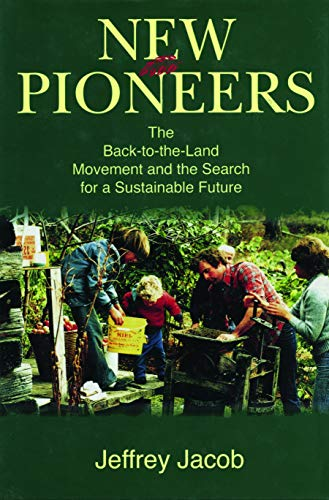 Image for New Pioneers: The Back-to-the-Land Movement and the Search for a Sustainable Future