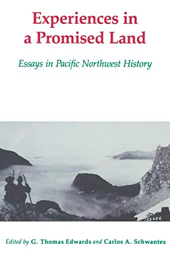 Image for Experiences in a Promised Land: Essays in Pacific Northwest History