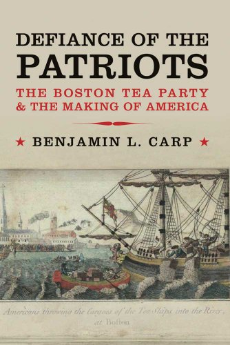 Image for Defiance of the Patriots: The Boston Tea Party and the Making of America