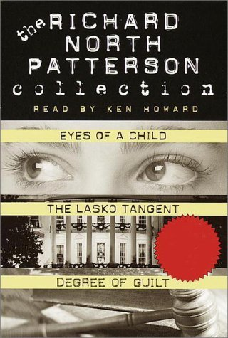 Image for Richard North Patterson Value Collection: Eyes of a Child, The Lasko Tangent, Degree of Guilt
