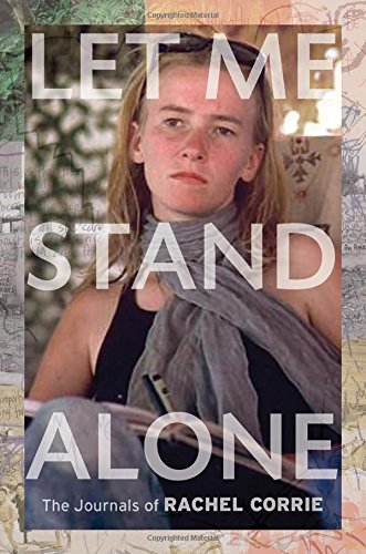 Image for Let Me Stand Alone: The Journals of Rachel Corrie