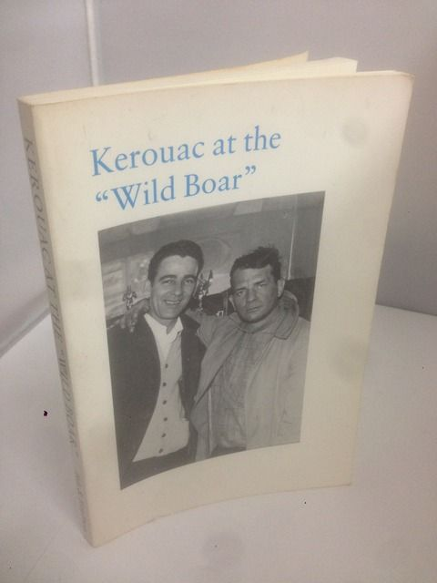 "Image for Kerouac at the ""Wild Boar"" and Other Skirmishes"