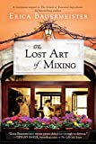 Image for The Lost Art of Mixing (A School of Essential Ingredients Novel)
