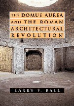 Image for The Domus Aurea and the Roman Architectural Revolution