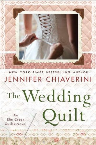 Image for The Wedding Quilt: An Elm Creek Quilts Novel