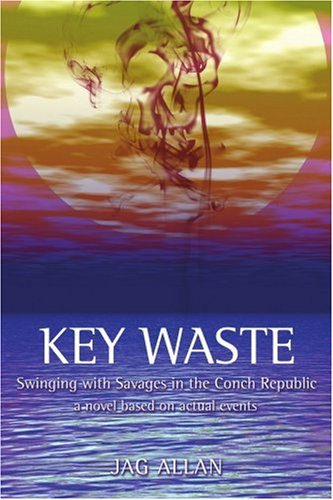 Image for Key Waste: Swinging with Savages in the Conch Republic