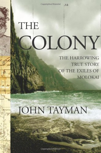 Image for The Colony: The Harrowing True Story of the Exiles of Molokai