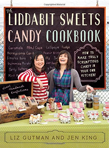 Image for The Liddabit Sweets Candy Cookbook: How to Make Truly Scrumptious Candy in Your Own Kitchen!