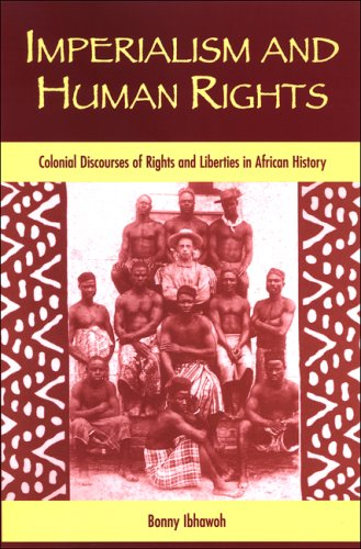 Image for Imperialism and Human Rights: Colonial Discourses of Rights and Liberties in African History (SUNY series in Human Rights)