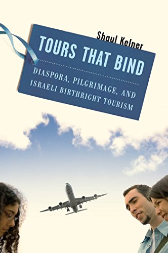 Image for Tours That Bind: Diaspora, Pilgrimage, and Israeli Birthright Tourism