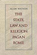 Image for The State, Law and Religion: Pagan Rome