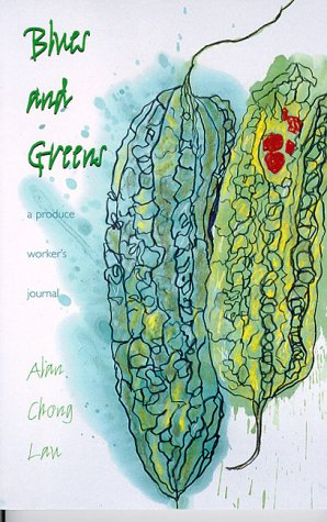 Image for Blues and Greens: A Produce Worker's Journal (Intersections: Asian and Pacific American Transcultural Studies)