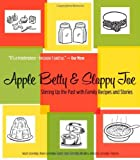 Image for Apple Betty and Sloppy Joe: Stirring Up the Past with Family Recipes and Stories