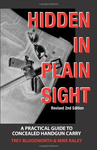Image for Hidden in Plain Sight: A Practical Guide to Concealed Handgun Carry, Revised 2nd Edition