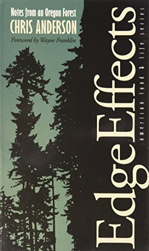 Image for Edge Effects: Notes From An Oregon Forest (American Land & Life)