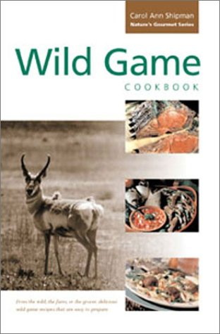 Image for Wild Game Cookbook (Nature's Gourmet)