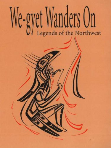 Image for We-gyet Wanders on: Legends of the Northwest