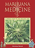 Image for Marijuana Medicine: A World Tour of the Healing and Visionary Powers of Cannabis