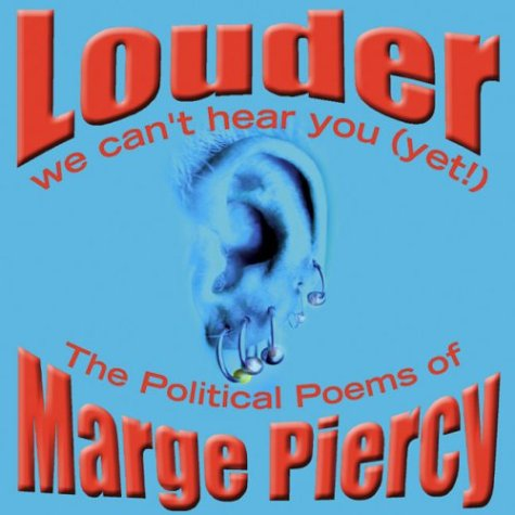 Image for Louder: We Can't Hear You (Yet!): The Political Poems of Marge Piercy