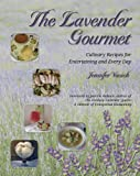Image for The Lavender Gourmet: Culinary Recipes for Entertaining and Every Day