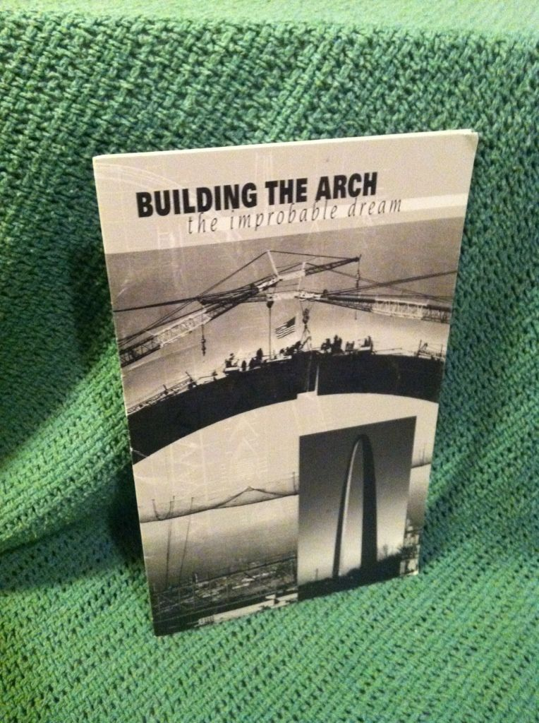 Image for Building the Arch: The Improbable Dream