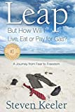 Image for Leap: But How Will I Live, Eat or Pay for Gas?: A Journey From Fear to Freedom