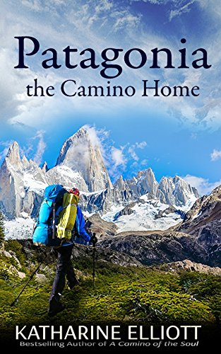 Image for Patagonia: the Camino Home (A Camino of the Soul) (Volume 2)