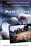 Image for Social Science Resources in the Electronic Age, Vol. 1: World History