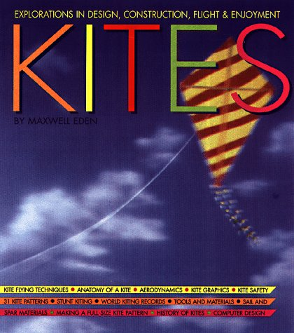 Image for Magnificent Book of Kites: Explorations in Design, Construction, Enjoyment & Flight