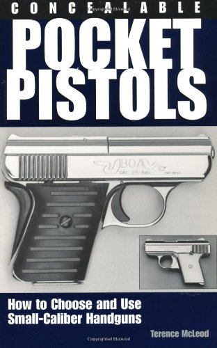 Image for Concealable Pocket Pistols: How To Choose And Use Small-Caliber Handguns