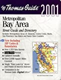 Image for Thomas Guide 2001 Metropolitan Bay Area: Street Guide and Directory : Includes Metropolitan Areas of Alameda, Contra Costa, Marine, San Francisco, San Mateo and Santa Clara Counties