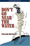 Image for Don't Go Near the Water