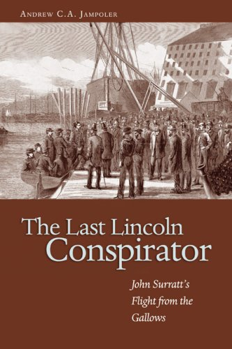 Image for The Last Lincoln Conspirator: John Surratt's Flight from the Gallows