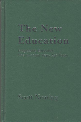 Image for The New Education: Progressive Education One Hundred Years Ago Today (Classics in Progressive Education)