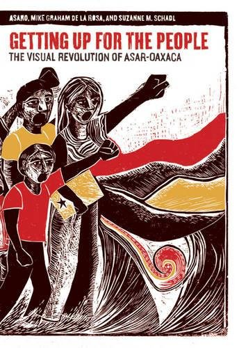 Image for Getting Up for the People: The Visual Revolution of ASAR-Oaxaca