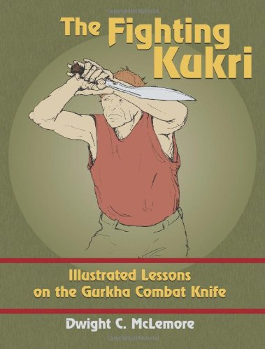 Image for The Fighting Kukri: Illustrated Lessons on the Gurkha Combat Knife