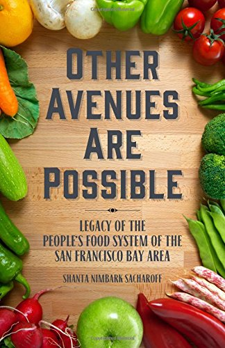 Image for Other Avenues Are Possible: Legacy of the People?s Food System of the San Francisco Bay Area