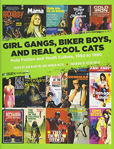 Image for Girl Gangs, Biker Boys, and Real Cool Cats: Pulp Fiction and Youth Culture, 1950 to 1980
