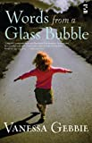 Image for Words from a Glass Bubble (Salt Modern Fiction)