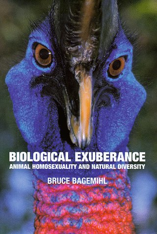 Image for Biological exuberance: animal homosexuality and natural diversity
