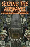 Image for Seizing the Airwaves: A Free Radio Handbook