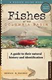 Image for Fishes of the Columbia Basin: A guide to their natural history and identification: second edition