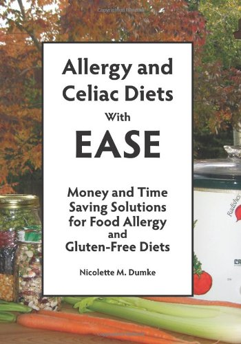 Image for Allergy and Celiac Diets With Ease, Revised: Money and Time Saving Solutions for Food Allergy and Gluten-Free Diets
