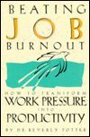 Image for Beating Job Burnout: How to Transform Work Pressure into Productivity