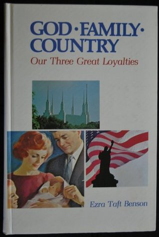 Image for God, Family, Country: Our Three Great Loyalties by Benson, Ezra Taft