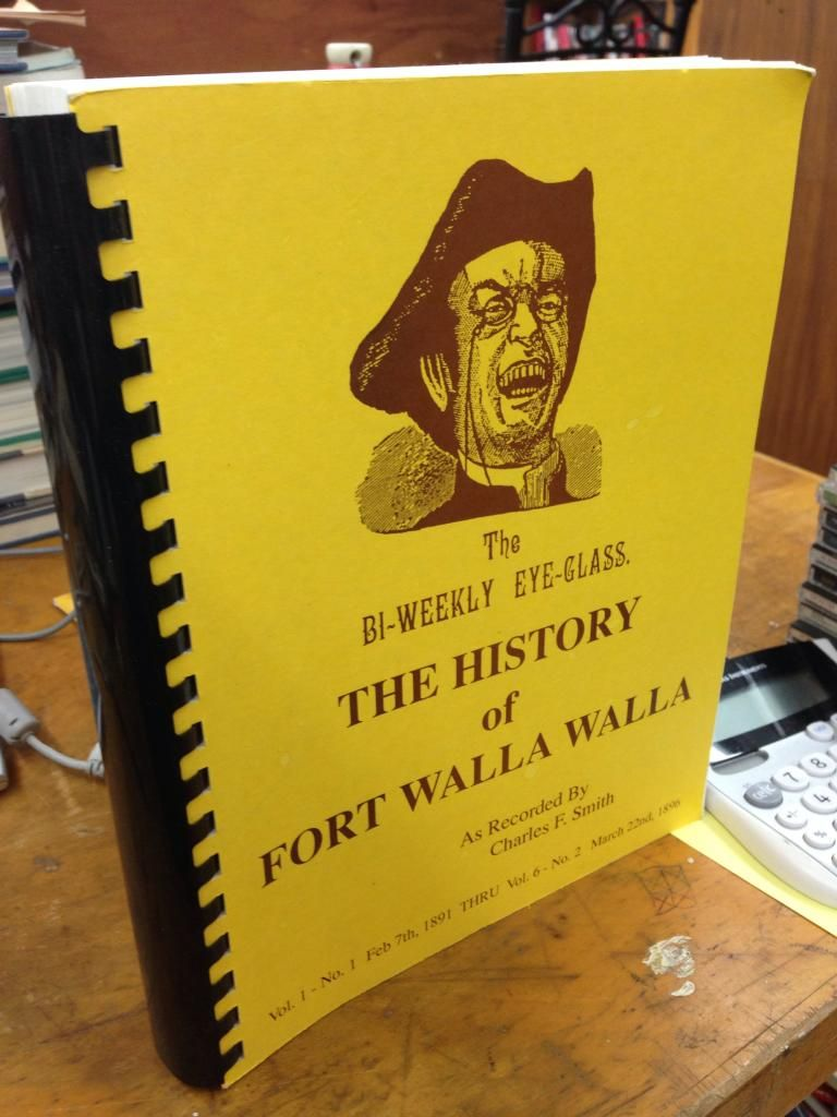 Image for The Bi-Weekly Eye-Glass: The History Of Fort Walla Walla