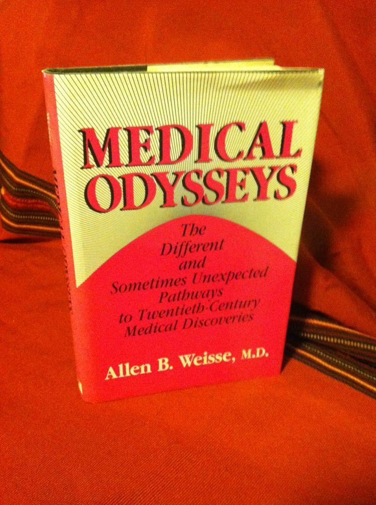 Image for Medical odysseys: The different and sometimes unexpected pathways to twentieth-century medical discoveries